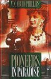 Pioneers in Paradise, V. N. Phillips, 157072234X