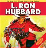Arctic Wings, L. Ron Hubbard, 1592122345
