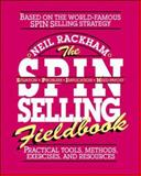The S. P. I. N. Selling Fieldbook : Practical Tools, Methods, Exercises and Resources, Rackham, Neil, 0070522359