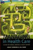 Managing in Health Care : A Guide for Nurses, Midwives and Health Visitors, Dowding, Lesley and Barr, Jill, 0582382351