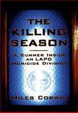 The Killing Season, Miles Corwin, 068480235X