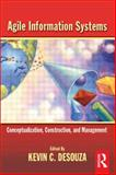 Agile Information Systems : Conceptualization, Construction, and Management, Desouza, Kevin C., 0750682353