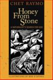 Honey from Stone, Chet Raymo, 1561012351