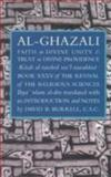 Faith in Divine Unity and Trust in Divine Providence : The Revival of the Religious Sciences Book XXXV, al-Ghazali, Abu Hamid Muhammad, 1887752358