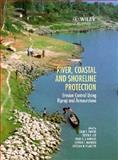 River, Coastal and Shoreline Protection : Erosion Control Using Riprap and Armourstone, , 0471942359