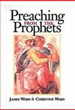 Preaching from the Prophets, James Ward and Christine Ward, 0687002354