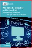 WTO Domestic Regulation and Services Trade : Putting Principles into Practice, , 1107062357