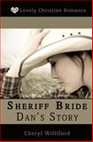 Sheriff Bride Dan's Story, Cheryl Williford, 1481052357
