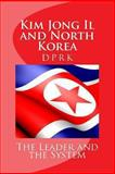 Kim John il and North Korea : The Leader and the System, Scobell, Andrew, 1584872357