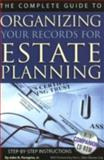 The Complete Guide to Organizing Your Records for Estate Planning, John N. Peragine, 1601382359
