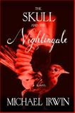The Skull and the Nightingale, Michael Irwin, 0062202359