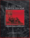When the Earth Shook : The Wenchuan Earthquake, Sichuan Provincial Post-Wenchuan Earthquake Reconstruction Commission Office, 0071802355