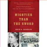 Mightier Than the Sword, David S. Reynolds, 0393342352