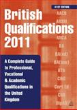 British Qualifications 2011 : A Complete Guide to Professional Vocational and Academic Qualifications in the UK, Kogan Page Staff, 0749462353