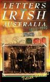 Letters from Irish Australia, 1825-1925, Patrick O'Farrell, 0868402354