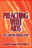 Preaching with AIDS : The Carolyn Jenkins Story, Jenkins, Carolyn, 1403372357