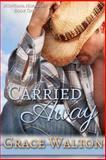 Carried Away, Grace Walton, 1494462354