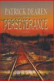 Perseverance, Patrick Dearen, 157168235X