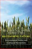 Reclaiming Nature : Environmental Justice and Ecological Restoration, , 1843312352