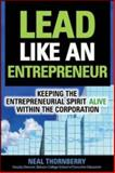 Lead Like an Entrepreneur, Thornberry, Neal, 0072262354