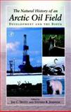 The Natural History of an Arctic Oil Field : Development and the Biota, , 0127012354