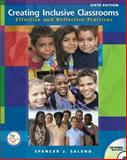 Creating Inclusive Classrooms : Effective and Reflective Practices, Salend, Spencer J., 0132272350