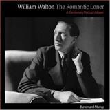 William Walton--The Romantic Loner 9780198162353