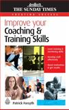 Improve Your Coaching and Training Skills, Patrick Forsyth, 0749452358