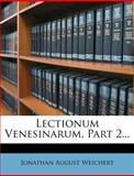 Lectionum Venesinarum, Part 2..., Jonathan August Weichert, 1272522350