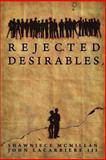 Rejected Desirables, John Lacarbiere and Shawniece McMillan, 1479392359