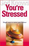 God Knows You're Stressed, Anne Bryan Smollin, 1893732355