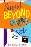 Stupid Beyond Belief PC, LeVitus, Bob, 0201632357