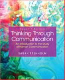Thinking Through Communication, Trenholm, Sarah, 0205902359