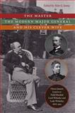 The Master, the Modern Major General, and His Clever Wife : Henry James's Letters to Field Marshal Lord Wolseley and Lady Wolseley, 1878-1913, James, Henry, 0813932351