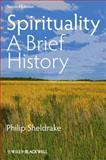 Spirituality : A Brief History, Sheldrake, Philip, 1118472357