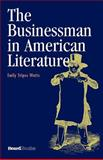 The Businessman in American Literature, Watts, Emily Stipes, 1587982358