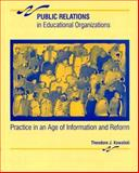 Public Relations in Educational Organizations : Practice in an Age of Information and Reform, Kowalski, Theodore J., 0023662352