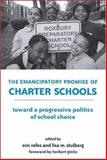 The Emancipatory Promise of Charter Schools : Toward a Progressive Politics of School Choice, Herbert Gintis, 0791462358