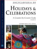 Encyclopedia of Holidays and Celebrations : A Country-by-Country Guide, Dennis, Matthew, 0816062358