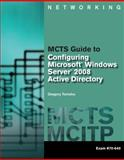 MCTS Guide to Configuring Microsoft® Windows Server® 2008 Active Directory 1st Edition