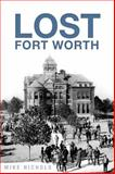 Lost Fort Worth, Mike Nichols, 1626192359