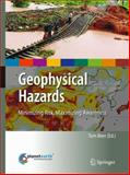 Geophysical Hazards : Minimizing Risk, Maximizing Awareness, , 9048132355