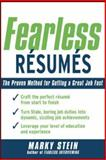 Fearless Resumes : The Proven Method for Getting a Great Job Fast, Stein, Marky, 0071482350