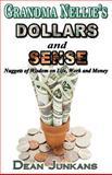 Grandma Nellie's Dollars and Sense, Dean Junkans, 146373235X