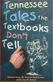 Tennessee Tales the Textbooks Don't Tell, Jennie Ivey and Calvin Dickinson, 1570722358