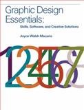Graphic Design Essentials : Skills, Software and Creative Solutions, Macario, Joyce, 0136052355