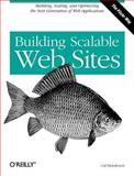 Building Scalable Web Sites : Building, Scaling, and Optimizing the Next Generation of Web Applications, Henderson, Cal, 0596102356