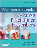Pharmacotherapeutics for Nurse Practitioner Prescribers, Woo, Teri M. and Wynne, Anita L., 080362235X