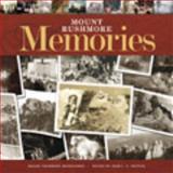 Mount Rushmore Memories, Edited by Jean L.S. Patrick, 0979882354