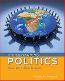 Understanding Politics : Ideas, Institutions, and Issues, Magstadt, Thomas M., 1285452356